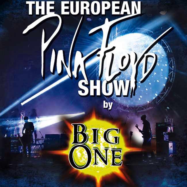 Big One – The European Pink Floyd Show (Part 1) 25/09/2018 21.00